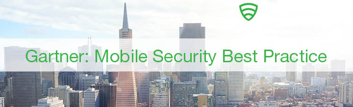 Gartner: EMM + Mobile Threat Defense als Best Practice für Mobile Security